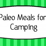 Paleo Meals for Camping