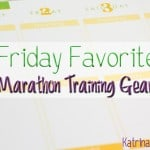 Friday Favorites~Marathon Training Gear