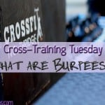 Burpees or Bust-Cross Train Tuesday