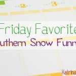 The South Can't Handle Snow-Friday Favorites