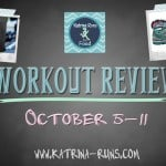 Workout Review Oct. 5-11