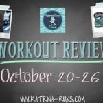 Workout Review-October 20-26