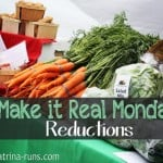 Make it Real Monday-Reductions