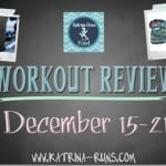 Workout Review Dec 15-21