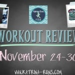 Workout Review Nov 24-30