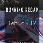 Running Recap Feb 12