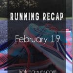 Running Recap Feb 19