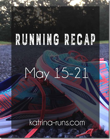 Running recap may 21