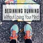 Beginning Running Without Losing Your Mind