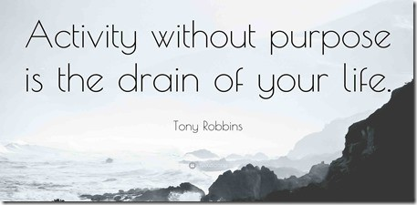 237574-Tony-Robbins-Quote-Activity-without-purpose-is-the-drain-of-your