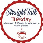 Straight Talk Tuesday