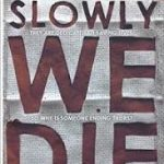 Slowly We Die-Book Review