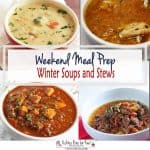 Weekend Meal Prep Soups and Stews